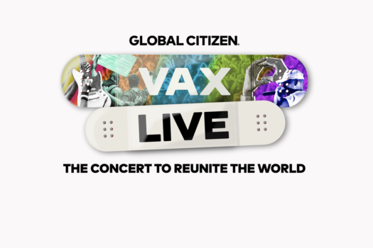 GLOBAL CITIZEN CONFIRM ADDITIONS TO VAX LIVE CONCERT LINE-UP